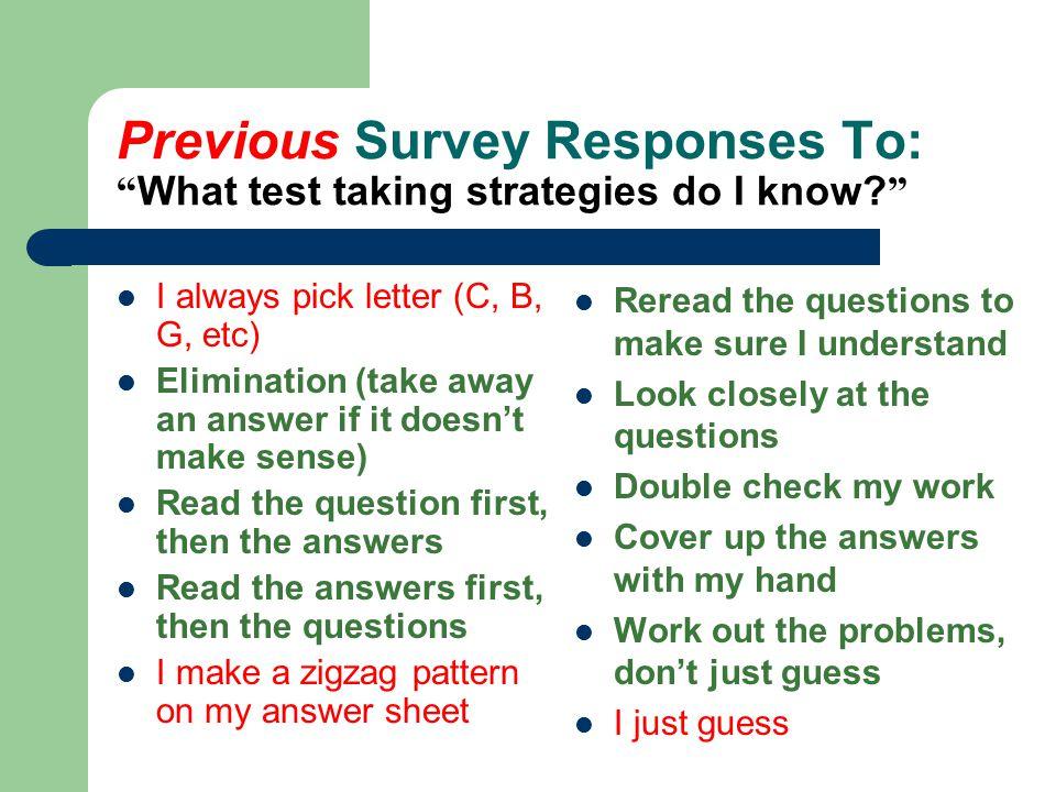 Previous Survey Responses To: What test taking strategies do I know