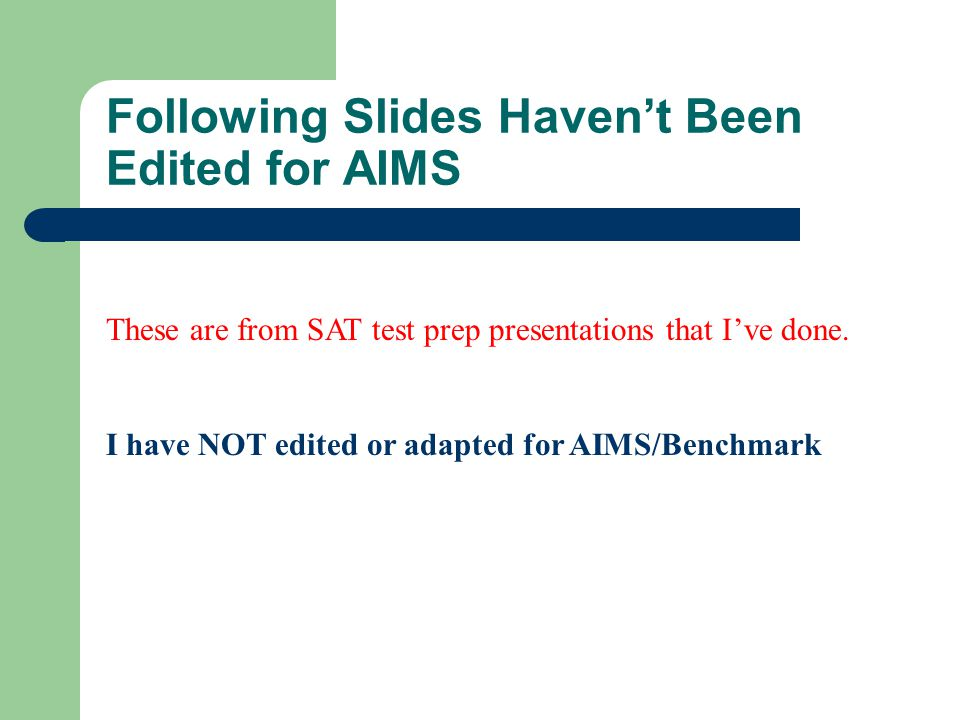 Following Slides Haven't Been Edited for AIMS