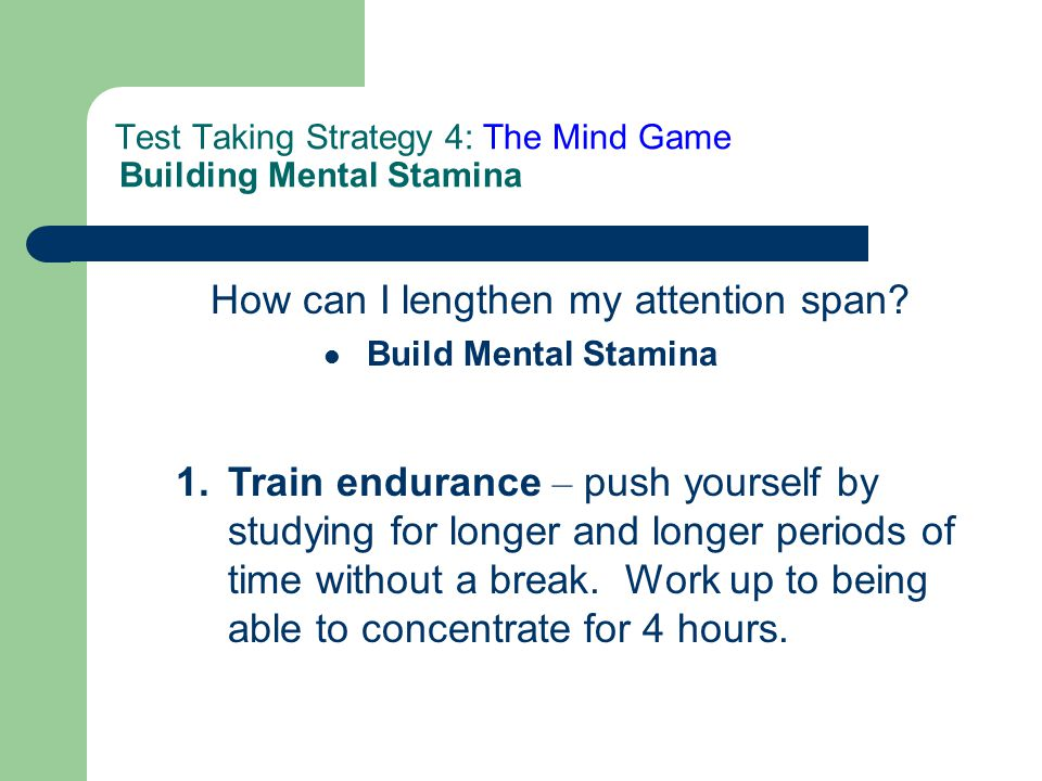 Test Taking Strategy 4: The Mind Game Building Mental Stamina