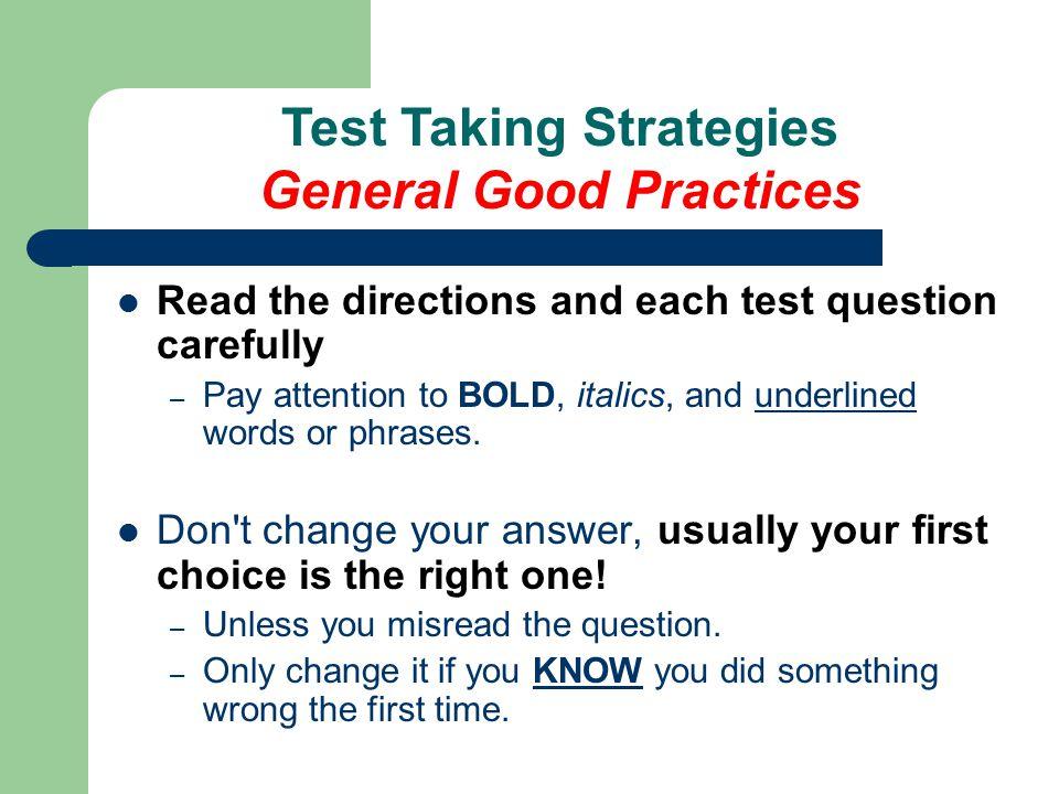 Test Taking Strategies General Good Practices