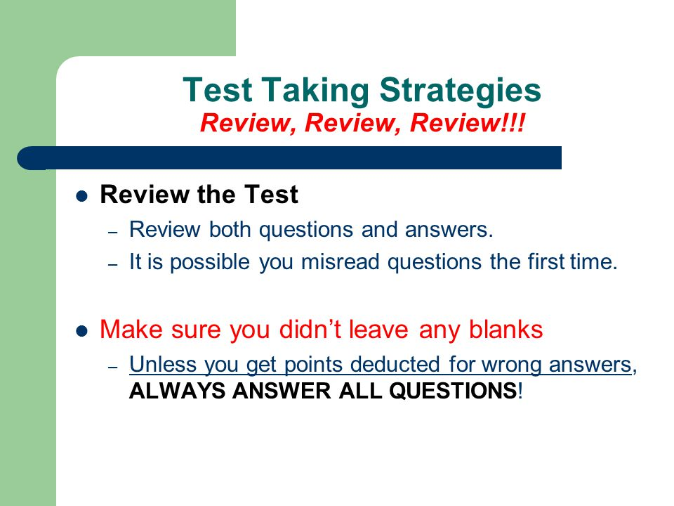 Test Taking Strategies Review, Review, Review!!!