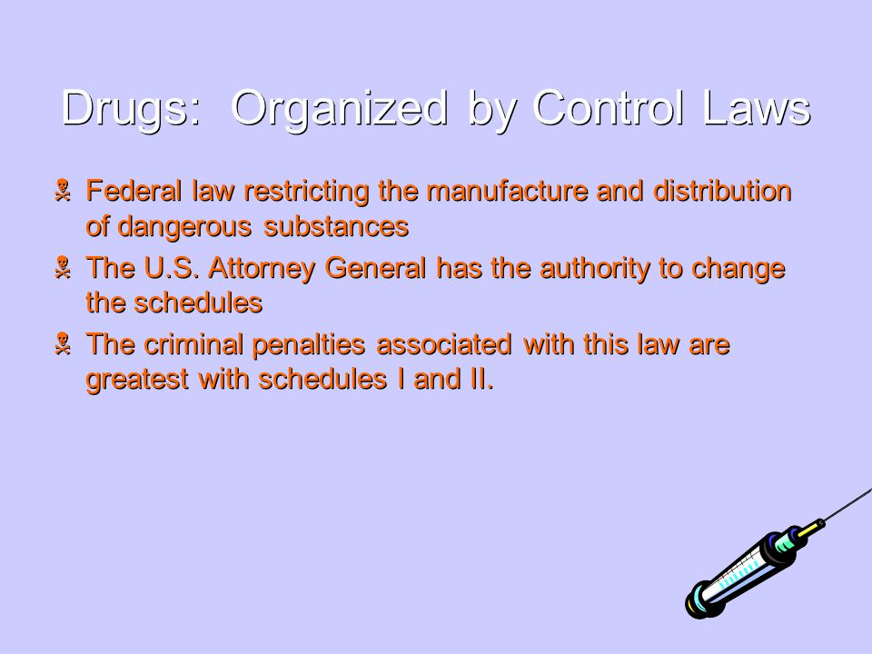 Drugs: Organized by Control Laws