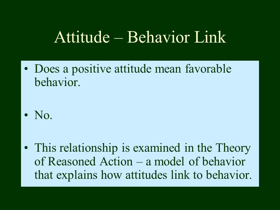 Attitude – Behavior Link