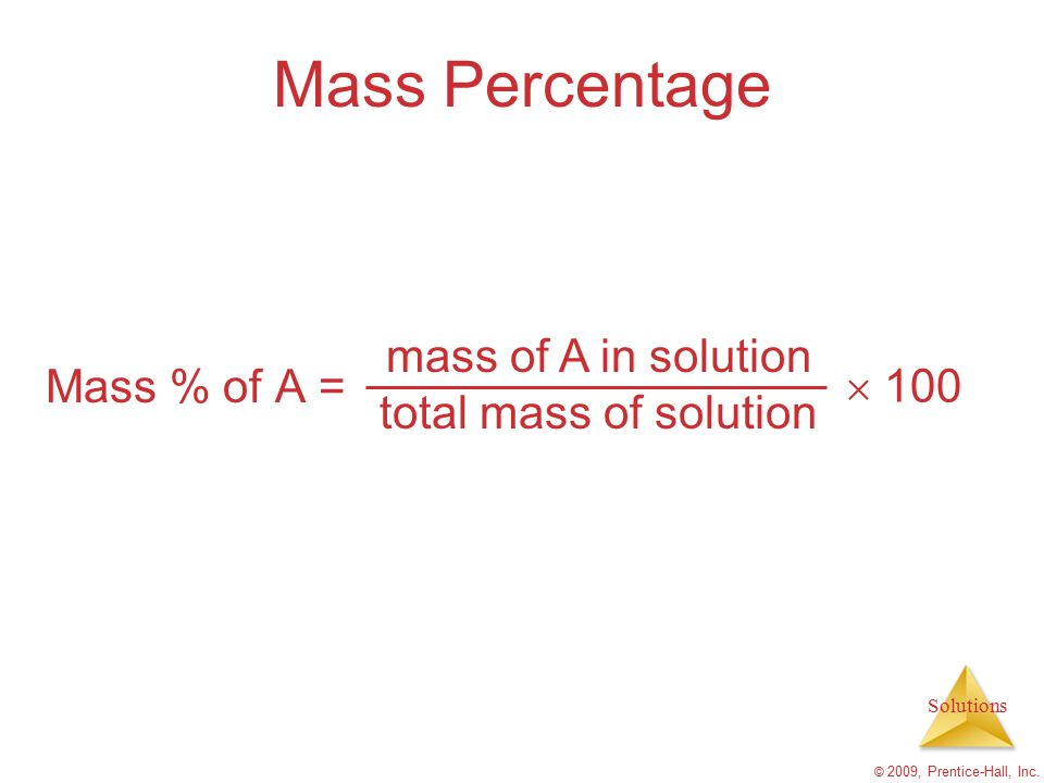 Mass Percentage mass of A in solution Mass % of A =