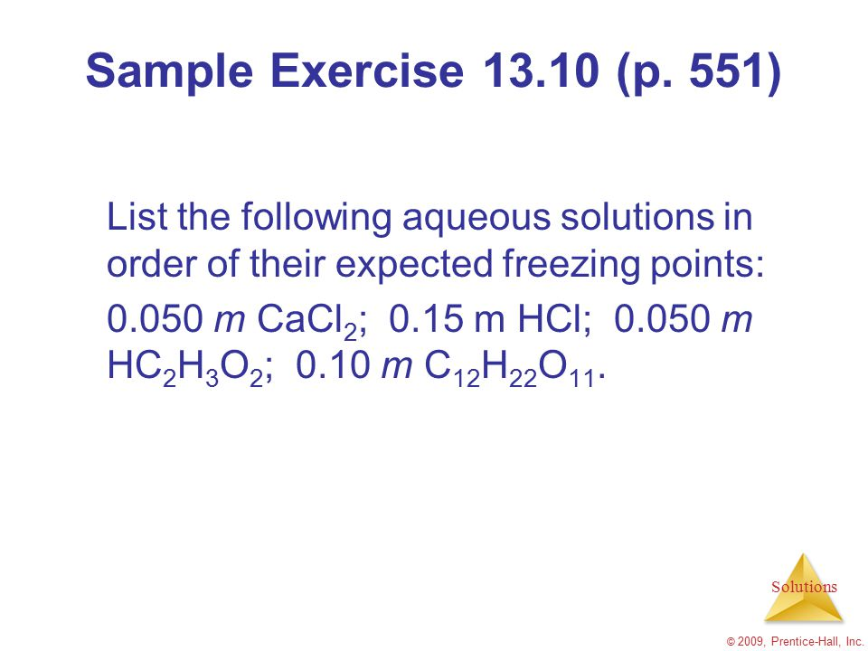 Sample Exercise 13.10 (p. 551) List the following aqueous solutions in order of their expected freezing points: