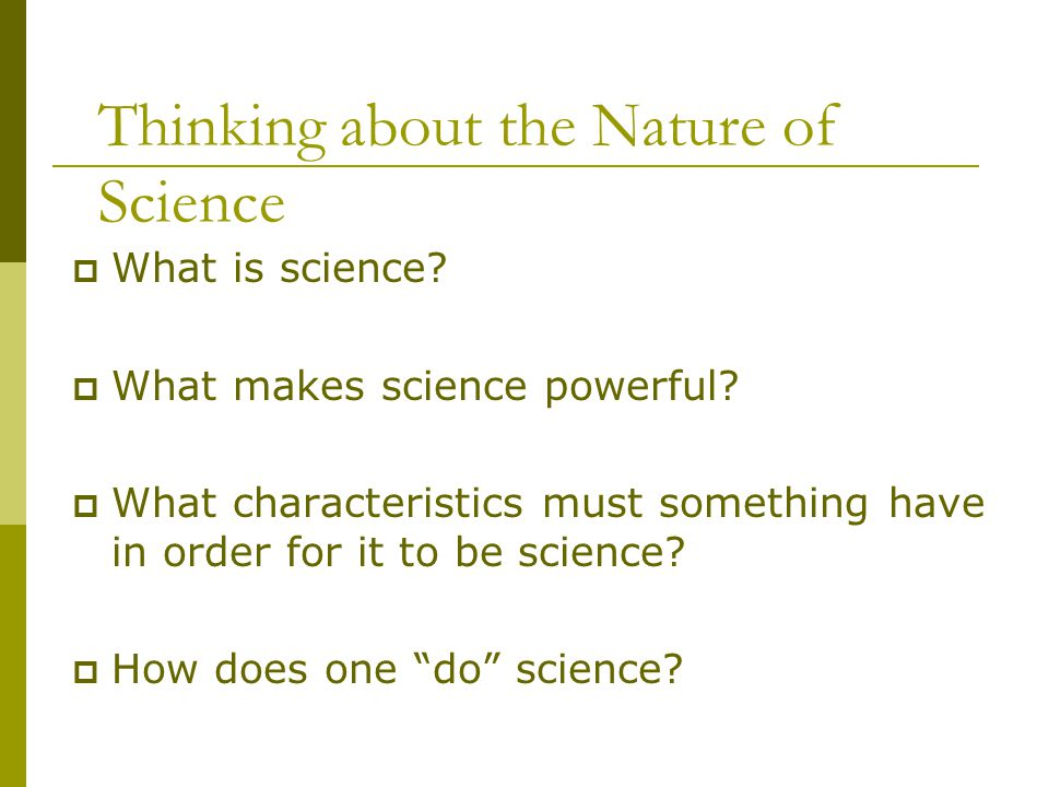 Thinking about the Nature of Science