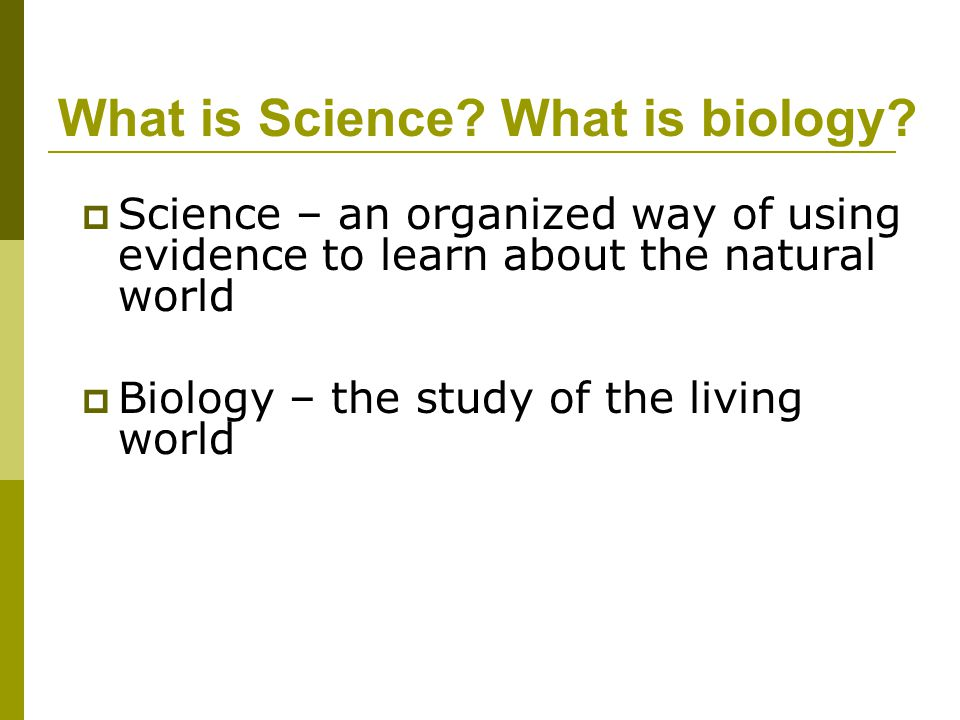 What is Science What is biology