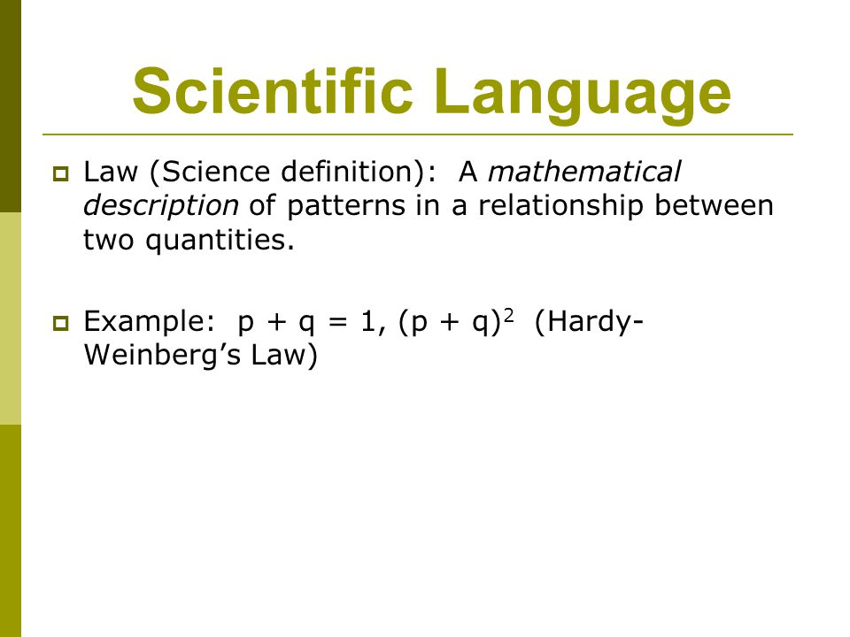 Scientific Language Law (Science definition): A mathematical description of patterns in a relationship between two quantities.