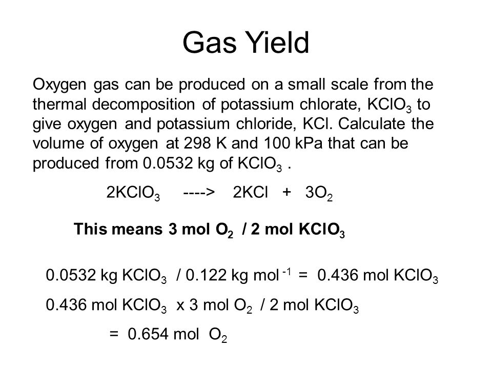Gas Yield Oxygen gas can be produced on a small scale from the