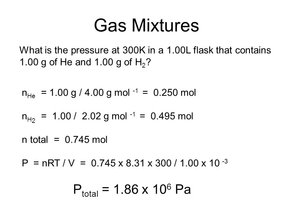 Gas Mixtures Ptotal = 1.86 x 106 Pa