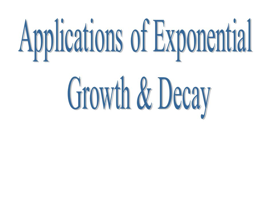 Applications of Exponential