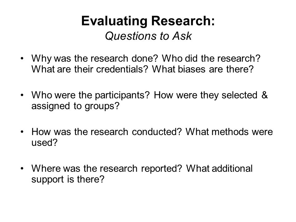 Evaluating Research: Questions to Ask