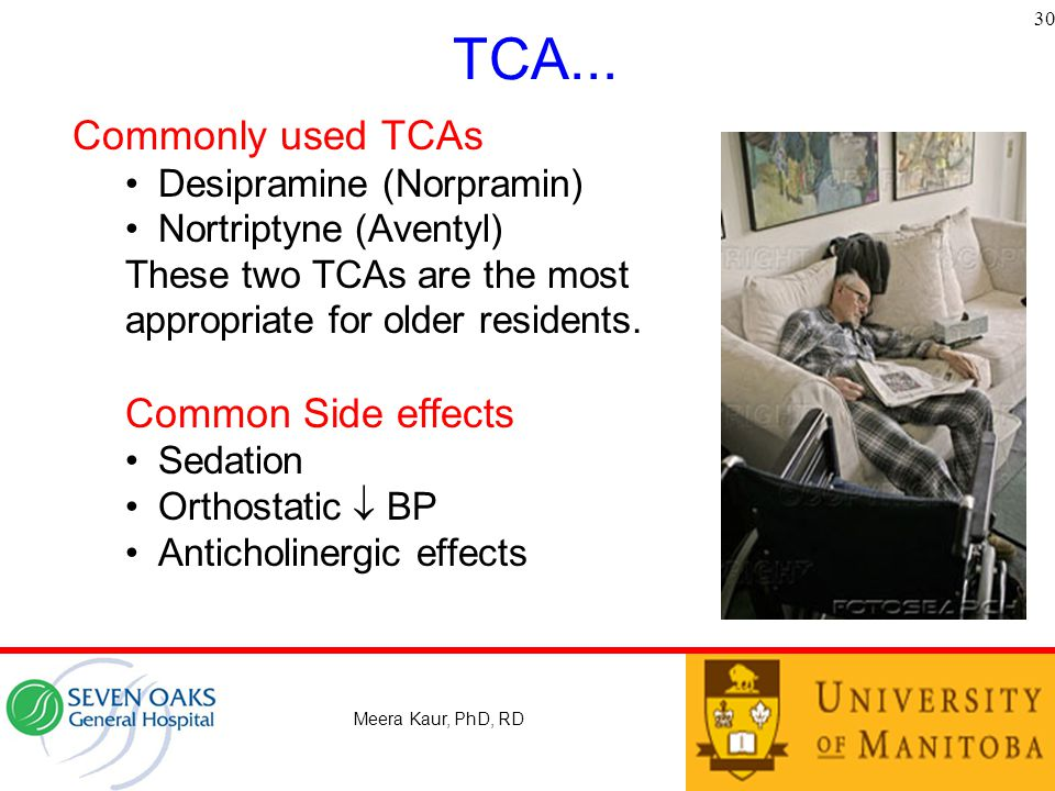TCA... Commonly used TCAs Common Side effects Desipramine (Norpramin)