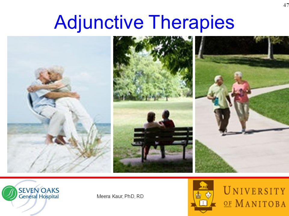 47 Adjunctive Therapies Meera Kaur, PhD, RD