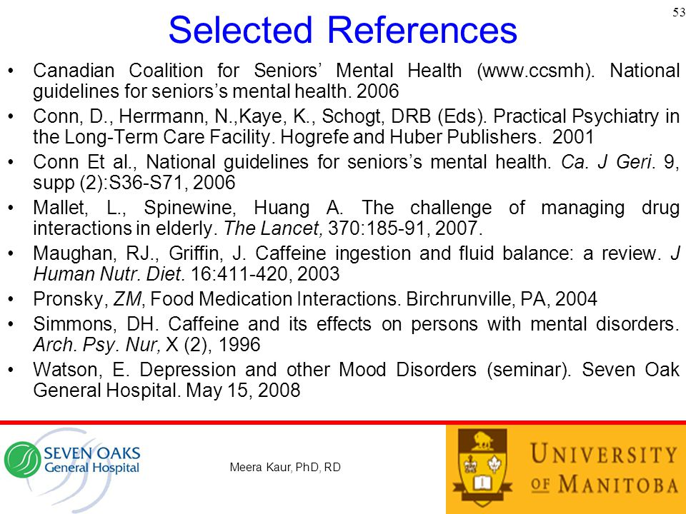 Selected References 53. Canadian Coalition for Seniors' Mental Health (www.ccsmh). National guidelines for seniors's mental health. 2006.