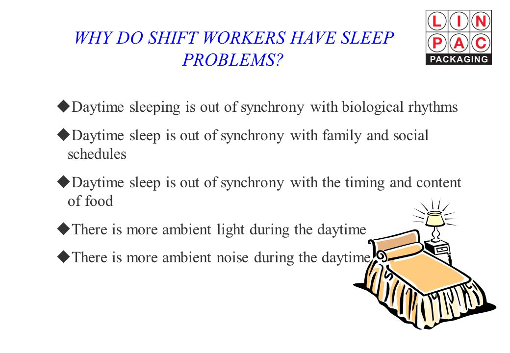 WHY DO SHIFT WORKERS HAVE SLEEP PROBLEMS