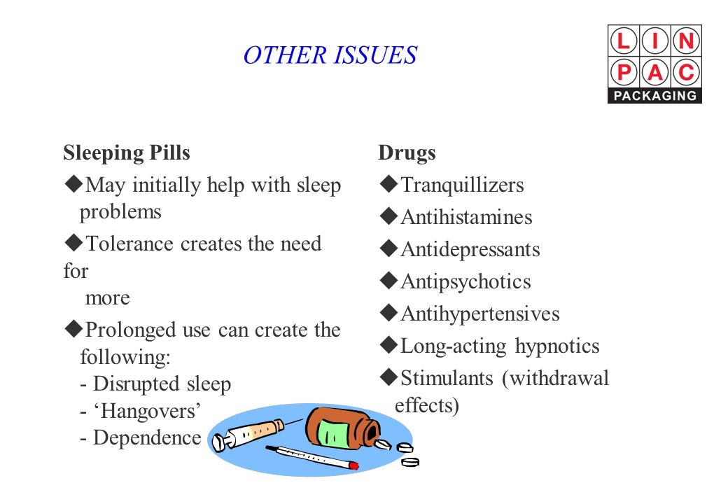 OTHER ISSUES Sleeping Pills May initially help with sleep problems