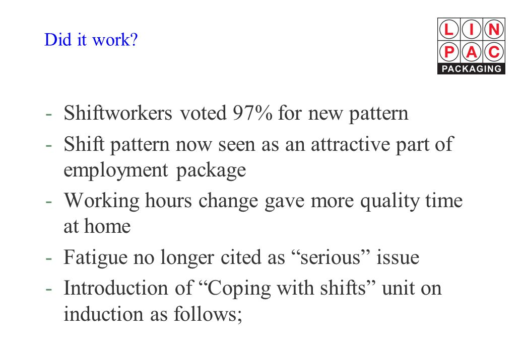 Shiftworkers voted 97% for new pattern