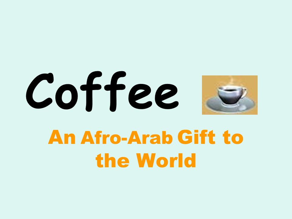 An Afro-Arab Gift to the World