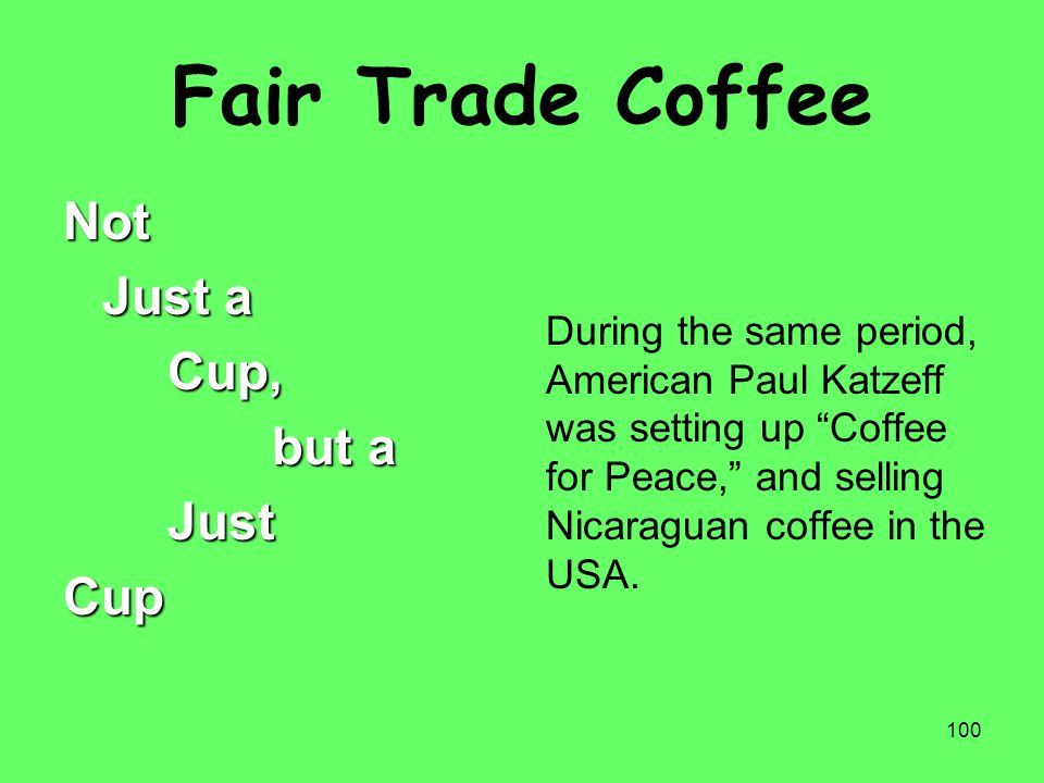 Fair Trade Coffee Not Just a Cup, but a Just Cup