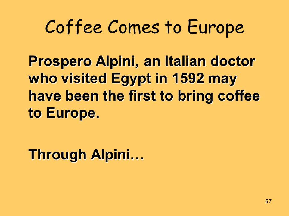 Coffee Comes to Europe Through Alpini…