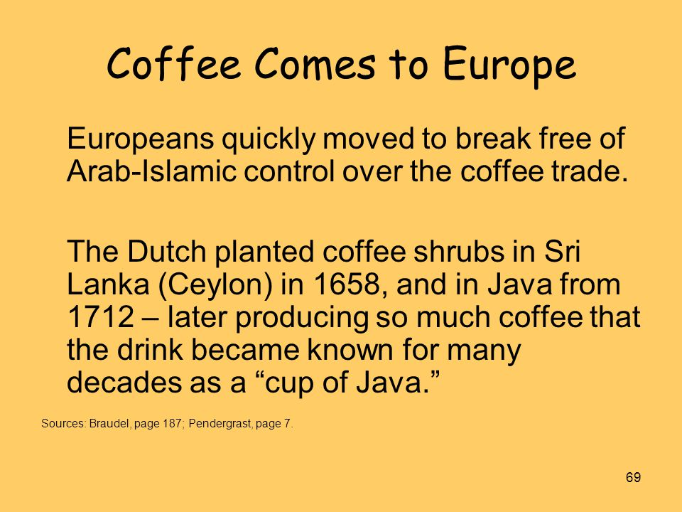 Richard W. Franke Coffee Comes to Europe. Europeans quickly moved to break free of Arab-Islamic control over the coffee trade.