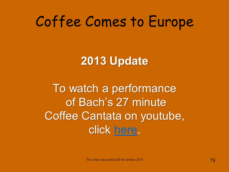 Coffee Comes to Europe 2013 Update To watch a performance