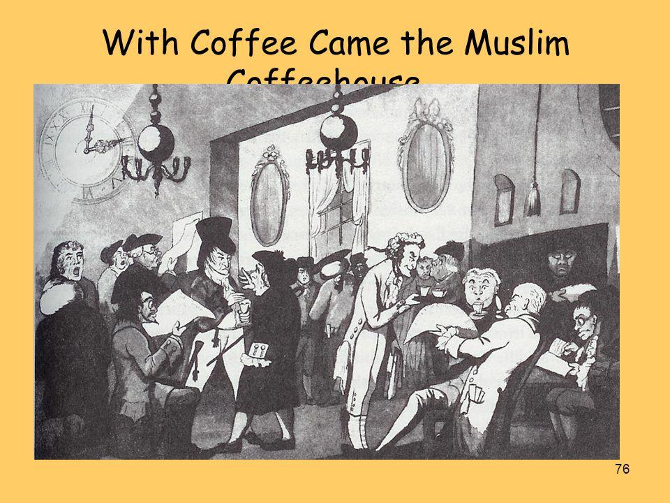 With Coffee Came the Muslim Coffeehouse…