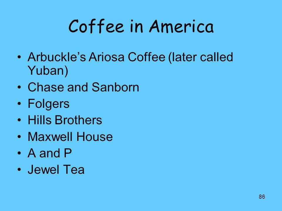 Coffee in America Arbuckle's Ariosa Coffee (later called Yuban)