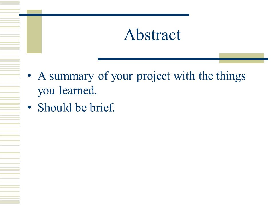 Abstract A summary of your project with the things you learned.