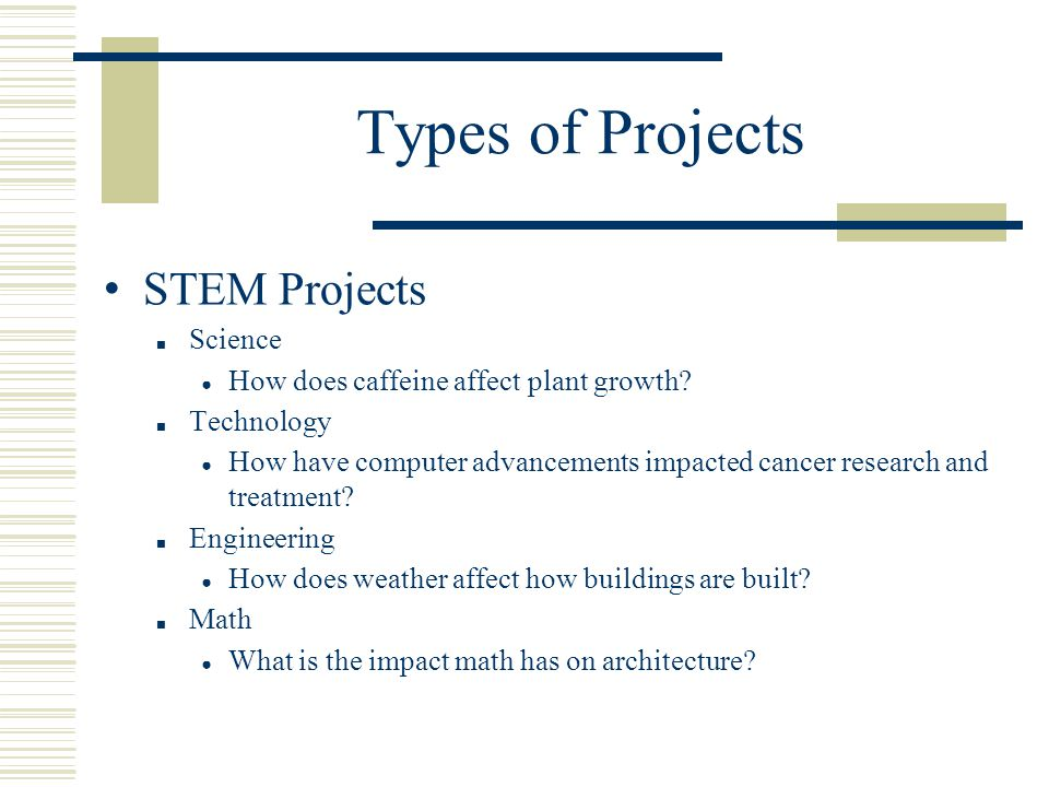 Types of Projects STEM Projects Science
