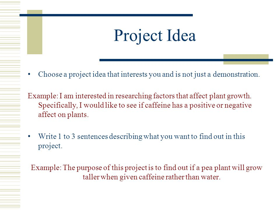 Project Idea Choose a project idea that interests you and is not just a demonstration.