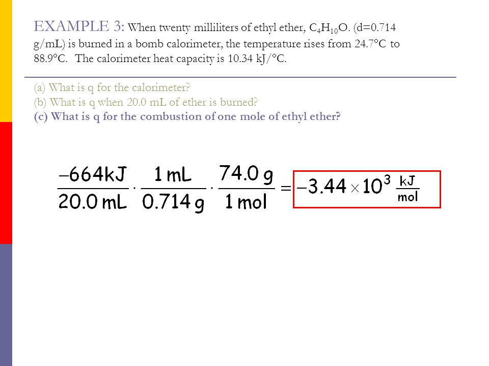 EXAMPLE 3: When twenty milliliters of ethyl ether, C4H10O. (d=0