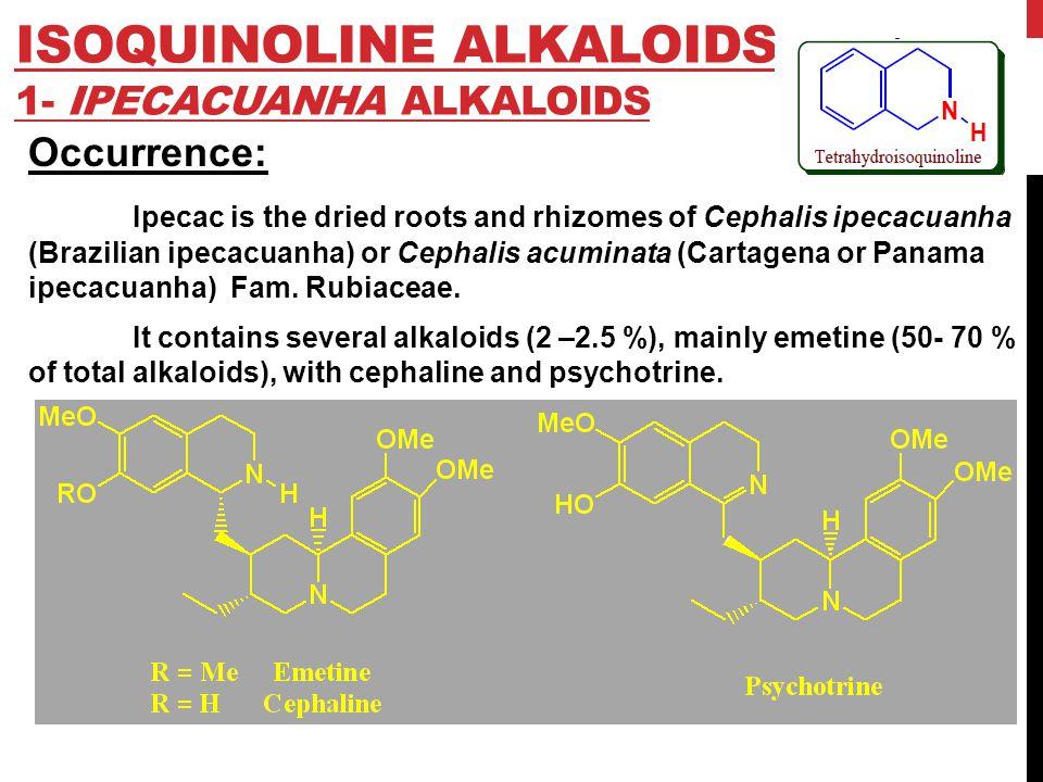 Isoquinoline Alkaloids 1- Ipecacuanha Alkaloids
