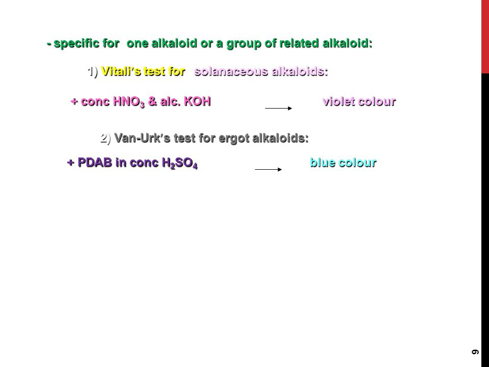 - specific for one alkaloid or a group of related alkaloid: 1) Vitalis test for. solanaceous alkaloids: