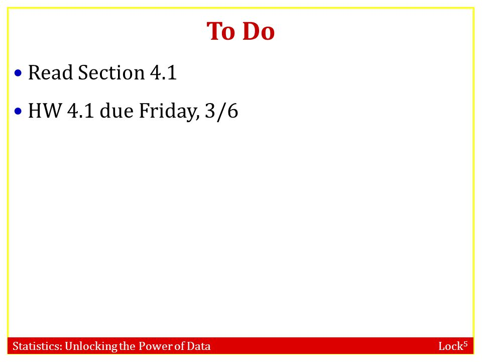 To Do Read Section 4.1 HW 4.1 due Friday, 3/6