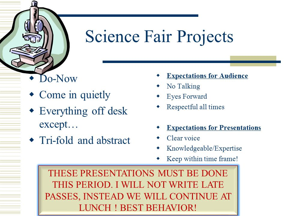 Science Fair Projects Do-Now Come in quietly