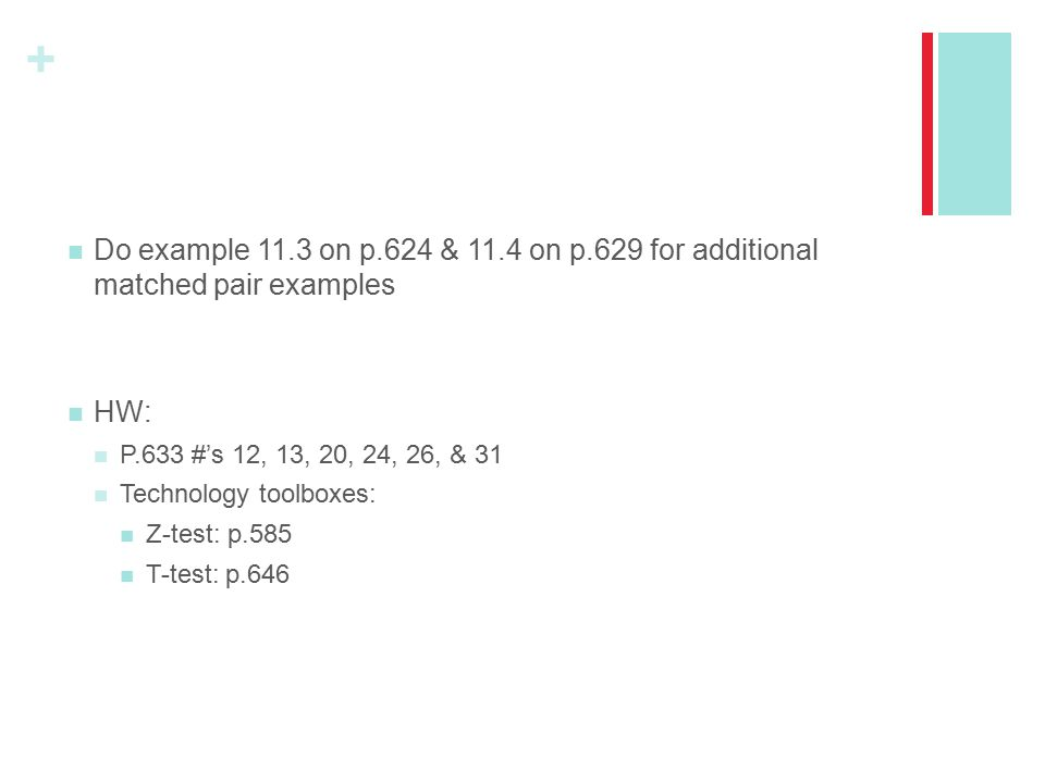 Do example 11.3 on p.624 & 11.4 on p.629 for additional matched pair examples