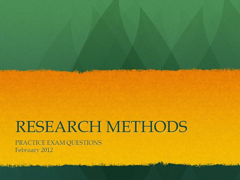 PRACTICE EXAM QUESTIONS February 2012
