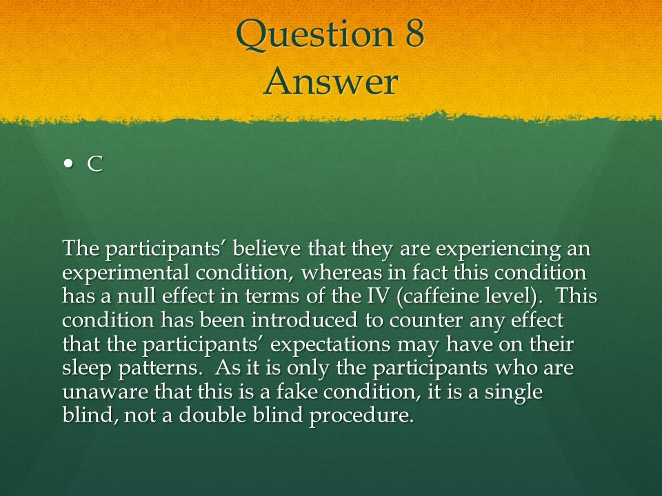 Question 8 Answer C.