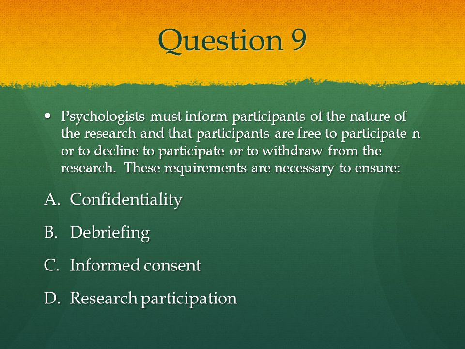 Question 9 Confidentiality Debriefing Informed consent