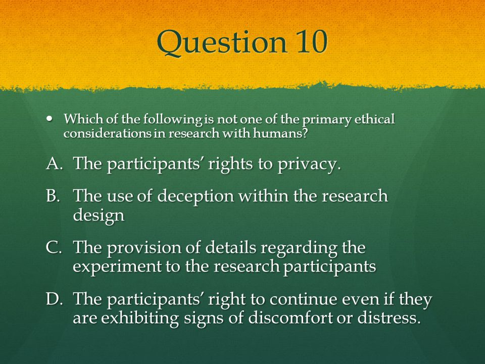 Question 10 The participants' rights to privacy.