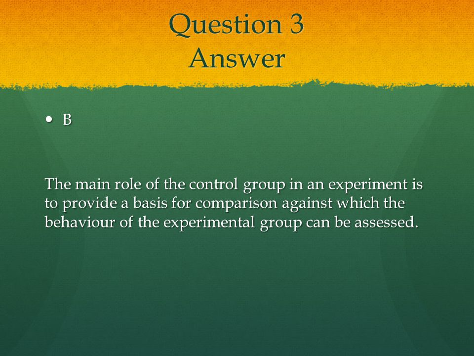 Question 3 Answer B.