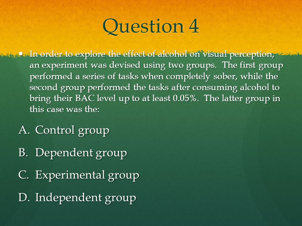 Question 4 Control group Dependent group Experimental group
