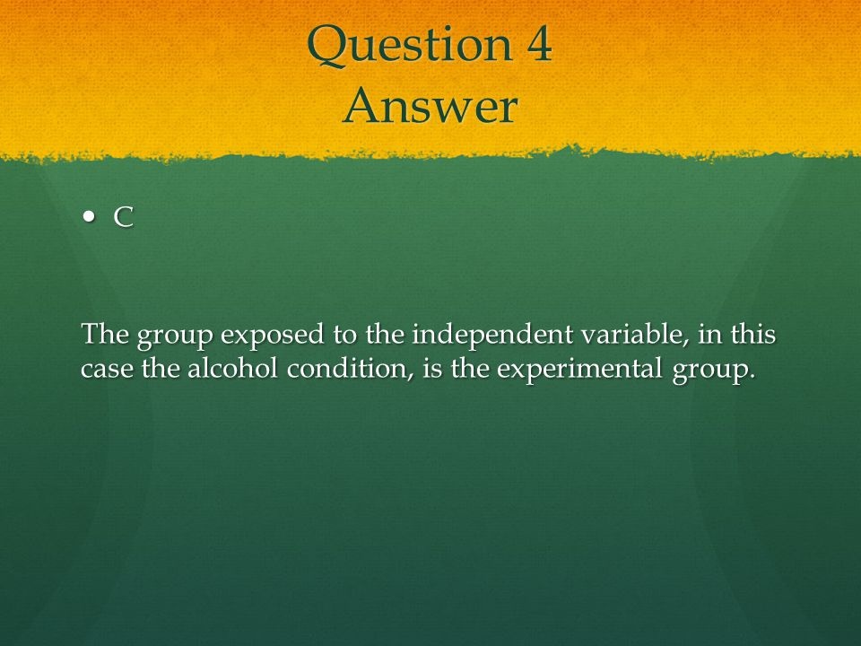 Question 4 Answer C.