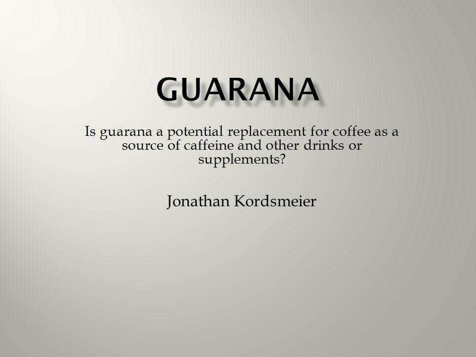 Guarana Jonathan Kordsmeier