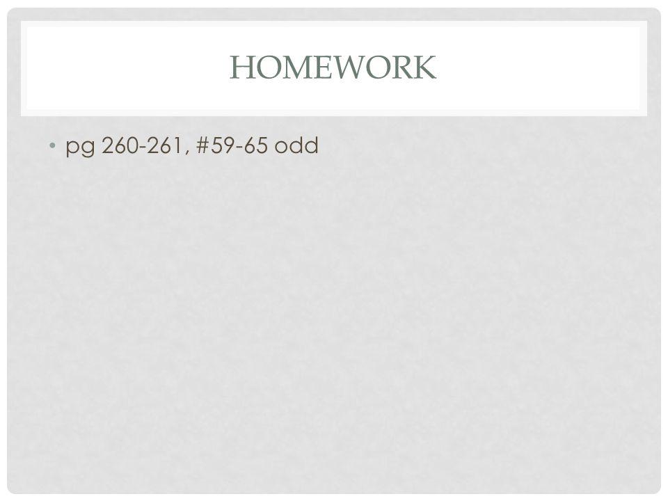 homework pg 260-261, #59-65 odd
