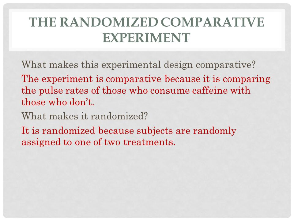 The Randomized Comparative Experiment