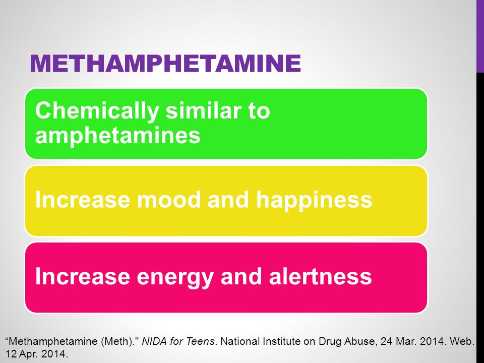 Methamphetamine Chemically similar to amphetamines
