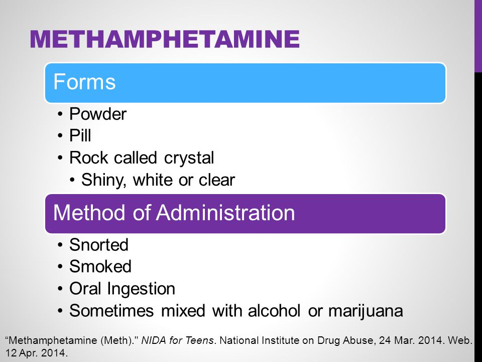 Methamphetamine Forms Method of Administration Powder Pill